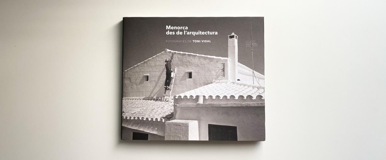 Toni Vidal, «Menorca des de l'arquitectura»